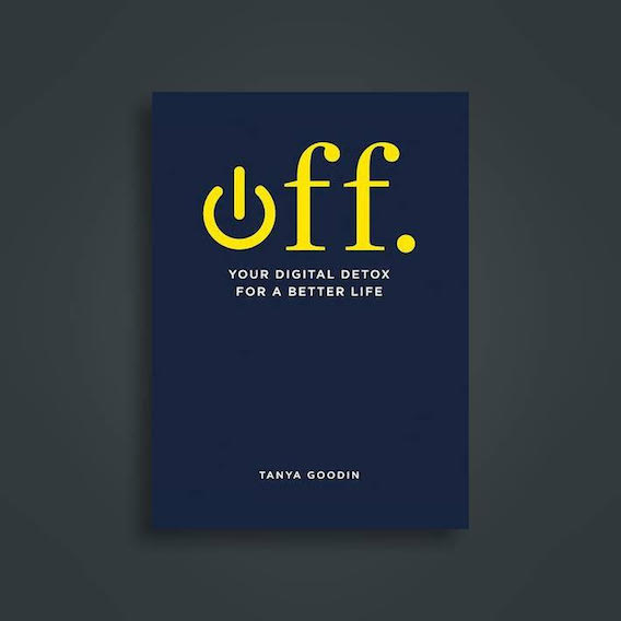 Digital Detox Book: OFF, Tanya Goodin